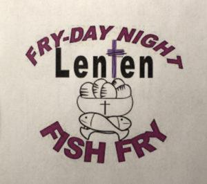 FRY-DAY NIGHT Lenten FISH FRY